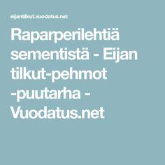 Raparperilehtiä sementistä - Eijan tilkut-pehmot -puutarha - Vuodatus.net