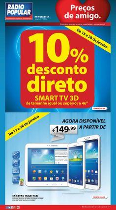 "Newsletter- 10% Desconto em Smart TV 3D de tamanho maior ou igual a 46"". Samsung Tab3 a partir de 149,99 eur http://www.radiopopular.pt/newsletter/2014/05/"