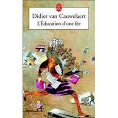 L'Education d'une fée de Didier Van Cauwelaert