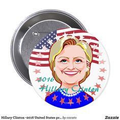 Hillary Clinton -2016 United States presidential Pinback Button