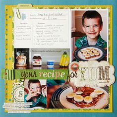 Record a Kid's Food Recipes  Document a little chef's masterpieces with a layout highlighting the recipe and photos of the final result. For simple recipes, consider photographing the ingredients for a special touch.