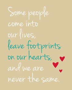 love quote: some people come into our lives, find more Love Quotes on LoveIMGs. LoveIMGs is a free Images Pinboard for people to share love images. Cute Quotes, Great Quotes, Quotes To Live By, Sad Sayings, Encouragement, Motivational Quotes, Inspirational Quotes, Literary Quotes, Friendship Quotes