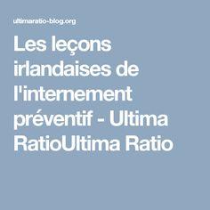 Les leçons irlandaises de l'internement préventif - Ultima RatioUltima Ratio