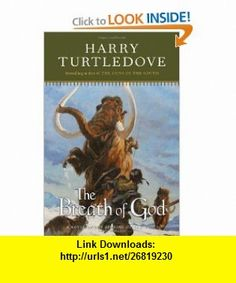 The Breath of God (Tom Doherty Associates ) Harry Turtledove , ISBN-10: 0765317117  ,  , ASIN: B0042P5982 , tutorials , pdf , ebook , torrent , downloads , rapidshare , filesonic , hotfile , megaupload , fileserve