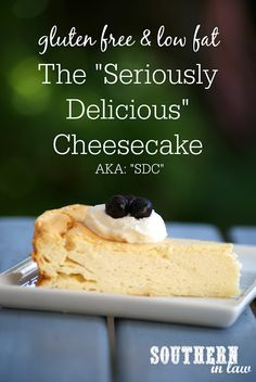 The Seriously Delicious Cheesecake - Light and Fluffy Baked Cheesecake Recipe low fat, gluten free, grain free, healthy