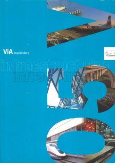 ViA arquitectura #05. Mayo 1999.  Infraestructuras  http://www.via-arquitectura.net/05/indice-05.htm