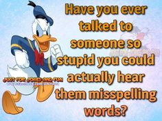 Have you ever talked to someone so stupid ...