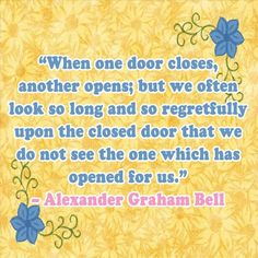When one door closes another opens; but we often look so long and so regretfully upon the closed door that we do not see the one which has opened for us.  http://TheQuotes.Net - http://ift.tt/1HQJd81
