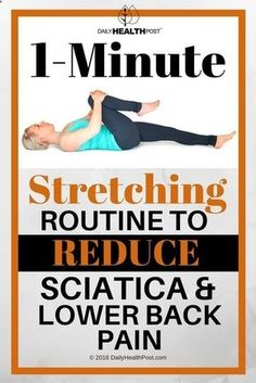1-Minute Stretching Routine To Reduce Sciatica And Lower Back Pain via DailyHealthPost | dailyhealthpost.c...