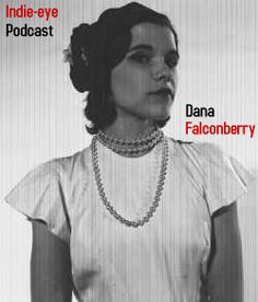 Indie eye Podcast con: Dana Falconberry