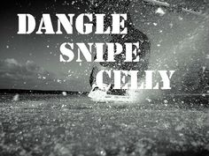 DANGLE,SNIPE, CELLY