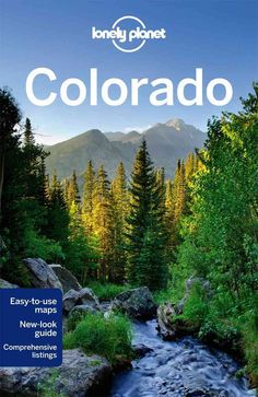 Lonely Planet: The world's leading travel guide publisher Lonely Planet Colorado is your passport to all the most relevant and up-to-date advice on what to see, what to skip, and what hidden discoveri