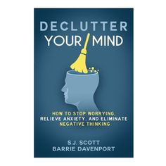 Declutter Your Mind by S.J. Scott and Barrie Davenport