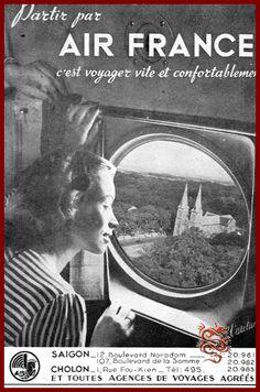 Air France Saigon Air France, Saigon Vietnam, South Vietnam, Michael Morris, French History, Indochine, How To Speak French, Travel Posters, Dessert