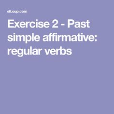 Exercise 2 - Past simple affirmative: regular verbs