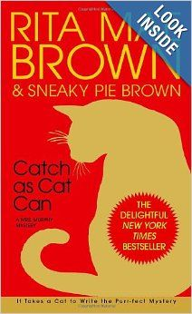 Catch as Cat Can by Rita Mae Brown.
