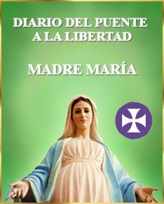 Diario del Puente a la Libertad - Madre María