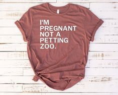 I'm Pregnant Not a Petting Zoo Shirt Pregnancy Outfits, Pregnancy Shirts, Pregnancy Videos, Pregnancy Dress, Pregnancy Info, Maternity Wear, Maternity Fashion, Maternity Clothing, Maternity Style