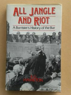 All Jangle And Riot--a Barrister's History of the Bar. A great read for all those interested in in the English legal system and it's past heavyweights...