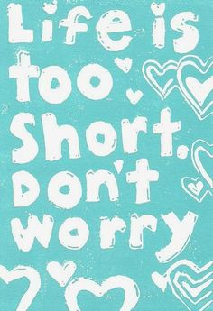 """""""Life Is Too Short Dont Worry Print Davidson"""" by Abigail Davidson,  // This design comes from one of my original prints! // Imagekind.com"""