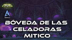 [ES] WoW Legion Calabozo Bóveda de las Celadoras