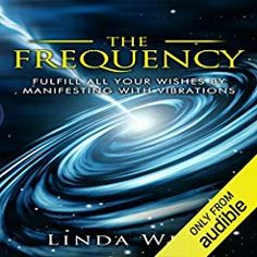 The Frequency: Fulfill All Your Wishes by Manifesting with Vibrations: Use the Law of Attraction and Amazing Manifestation Strategies to Attract the Life You Want, Book 1 by Linda West - Linda West Relationship Books, Happy Relationships, Linda West, Political Books, Manifestation Law Of Attraction, Manifestation Journal, Wealth Affirmations, Mind Power, Relaxation Techniques