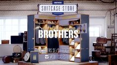 Brothers - Suitcase Store on Vimeo