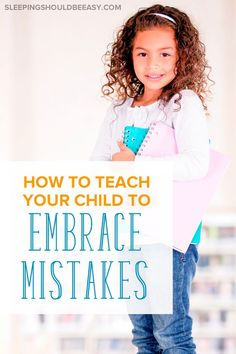 Your kids may not like making mistakes, but they can learn so much from them. Learning how to embrace making mistakes leads to more grit, perseverance and success later in life. Use the following techniques to teach your child to embrace mistakes.