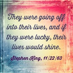 """Stephen King quote from """"11/22/63"""""""