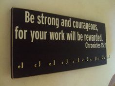 Inspirational bible verse, running medal hanger, Be strong and courageous for your work will be rewarded. Trophy Display, Award Display, Ribbon Display, Running Medals, Be Strong And Courageous, Running Quotes, Before Us, Bible Quotes, Motivational Bible Verses