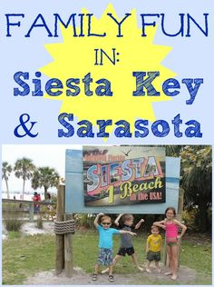 Great blog article with photos & Family Fun in Siesta Key - Sarasota, Florida