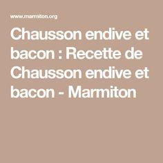 Chausson endive et bacon : Recette de Chausson endive et bacon - Marmiton
