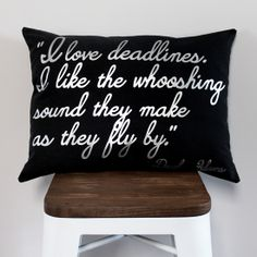 """Custom Quote Pillow by Jessee M for Silhouette America {an Art School Dropout's life}    #silhouettedesignteam #CAMEO #SilhouetteCAMEO     """"I love deadlines. I like the whooshing sound they make as the fly by"""" - Douglas Adams"""