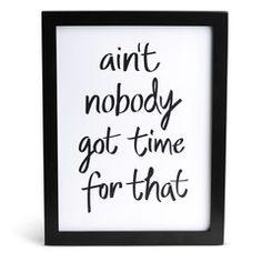 Ain't Nobody Quote Print