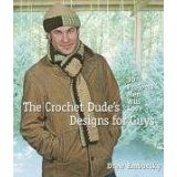 The Crochet Dude's Designs for Guys: 30 Projects Men Will Love (Paperback)By Drew Emborsky