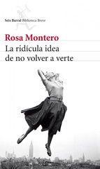 La ridícula idea de no volver a verte / Rosa Montero, 2013  http://bu.univ-angers.fr/rechercher/description?notice=000796539