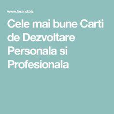 Cele mai bune Carti de Dezvoltare Personala si Profesionala