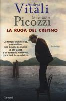 La ruga del cretino / Andrea Vitali, Massimo Picozzi