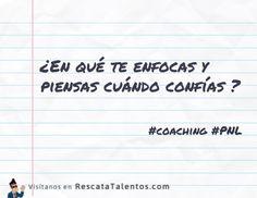 ¿En qué te enfocas y piensas cuándo confías?  #coaching #PNL  ✔ RescataTalentos.com