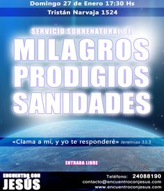 SERVICIO SOBRENATURAL DE MILAGROS, PRODIGIOS Y SANIDADES. God, Supernatural, January 27, Dios, Allah, The Lord