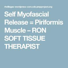 Self Myofascial Release = Piriformis Muscle – RON SOFT TISSUE THERAPIST