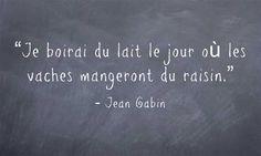 Jean Gabin Jean Gabin, Crusts, My Coffee, Chalkboard Quotes, Art Quotes, Lol, Messages, Wine, Love Words