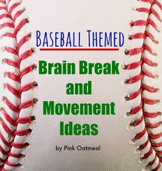 Baseball Themed Brain Breaks and Movement Ideas - Pink Oatmeal