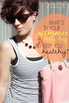 What's In Your Summer Day Bag to Keep You Healthy? - Happy Food, Healthy Life