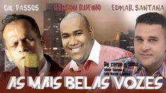 Gerson Rufino, Edmar Santana e Gil passos - As mais belas vozes