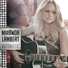 countri singer, new music, news, favorit countri, songs, countri music, blog, automat, miranda lambert