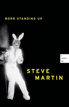 The riveting, mega-bestselling, beloved and highly acclaimed memoir of a ma Free Books, Good Books, Books To Read, My Books, Stand Up Comics, A Comics, Comedy Scenes, Steve Martin, Best Book Covers