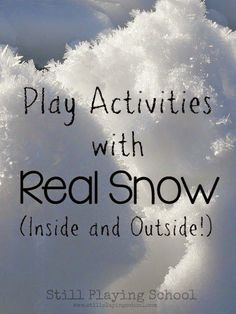 Activities for Kids to Play with Real Snow Inside and Outside from Still Playing School