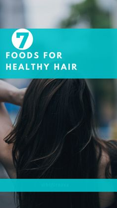 7 Foods for healthy hair and fight hair loss