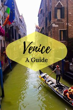 A Guide to Venice | Travel Italy | Backpacking Tips for Europe